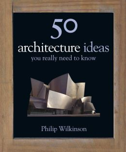 architecture ideas philip wilkinson
